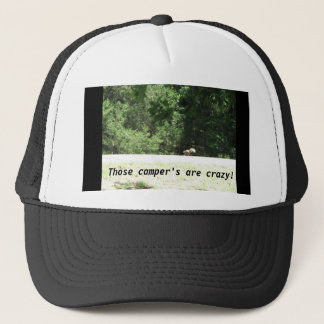 Those camper's are crazy! trucker hat