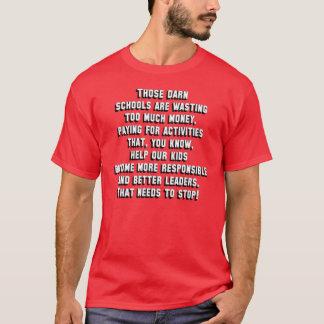 Those Darn Schools T-Shirt