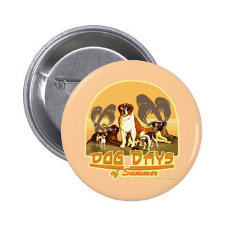Those Dog Days of Summer Pinback Button