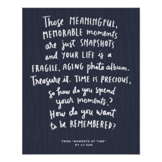 """""""Those Meaningful Memorable Moments"""" Poster Blue"""