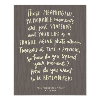 """""""Those Meaningful Memorable Moments"""" Poster Brown"""