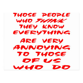 Those People Who Think They Know Everything Are Postcard