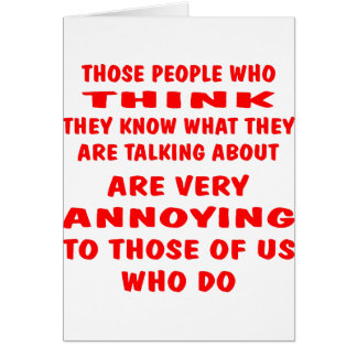 Those People Who Think They Know What They Are Card