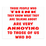 Those People Who Think They Know What They Are Postcard