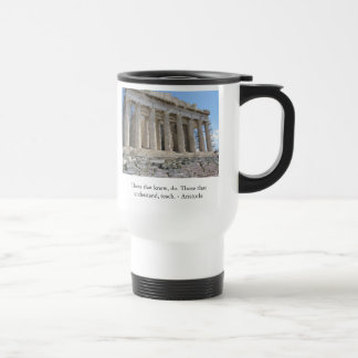 Those that know, do. Those that understand, teach. Travel Mug