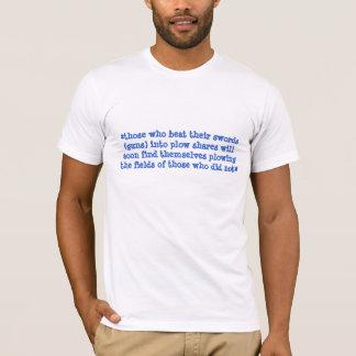 *those who beat their swords (guns) into plow shar T-Shirt