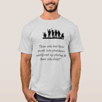 """Those who beat their swords... T-Shirt"