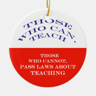Those Who Can Ceramic Ornament