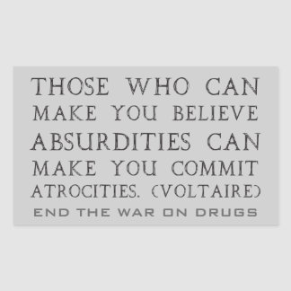 Those Who Can Make You Believe Absurdities... Rectangular Sticker