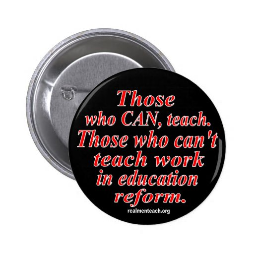 Those who can, teach. 2 inch round button