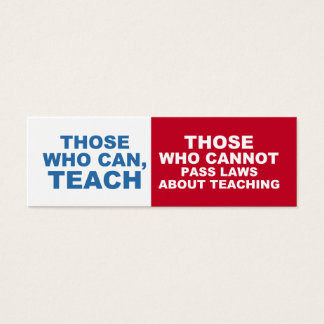 Those who can, Teach -  bookmarks Mini Business Card