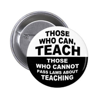 Those Who Can, Teach Button