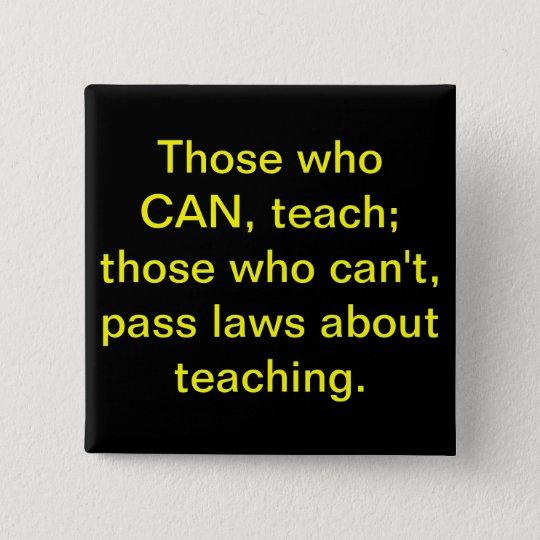 """Those who CAN, teach"" Button (Black)"