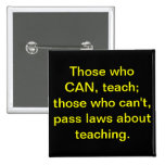 """Those who CAN, teach"" Button (Black)"