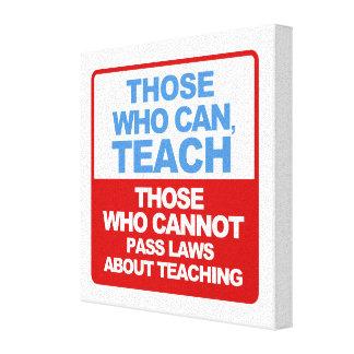 Those who can, Teach Canvas Print
