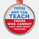 Those who can, Teach, Car / Room Ornaments