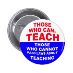 Those Who Can, Teach Pin