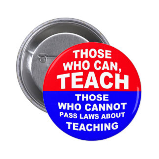 Those Who Can, Teach Pinback Button