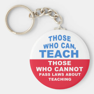 Those who can, Teach. Those who cannot pass Laws Basic Round Button Keychain