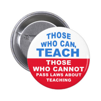 Those who can, Teach, Those who cannot pass Laws Button