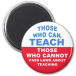 Those who can, Teach, Those who cannot pass Laws Magnets