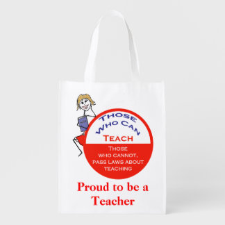 Those Who Can Teach - Those Who Cannot Pass Laws Reusable Grocery Bag