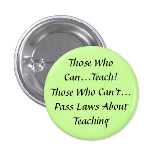 Those who can, Teach! Those who can't pass Laws Button