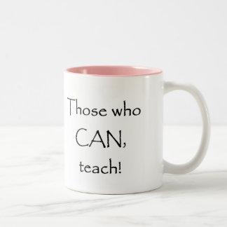 Those who CAN teach Two-Tone Coffee Mug