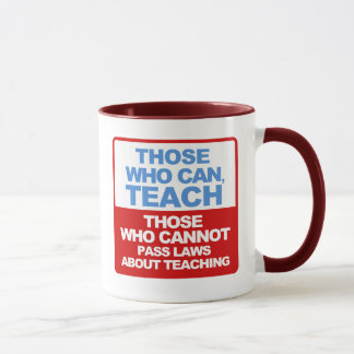 Those who can, Teach, with Famous Quote Mug