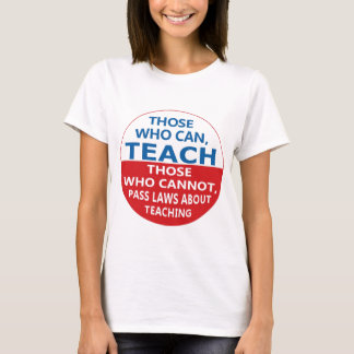 Those Who Can, Teach Women's T-shirt