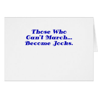 Those who cant March become Jocks Card
