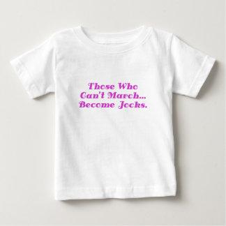Those who cant March Become Jocks Tee Shirt