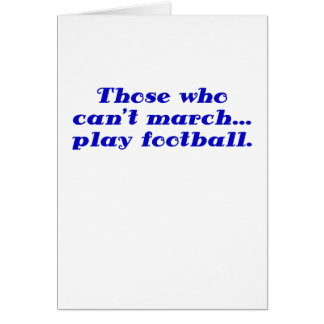 Those who cant March play Football Cards