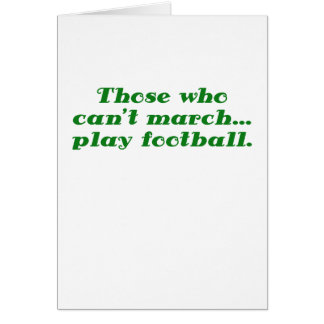 Those who cant March play Football Card