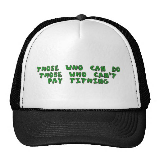 Those who can't pay tithing trucker hat