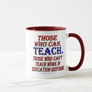 Those who can't teach work in education reform mug