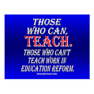 Those who can't teach work in education reform postcards
