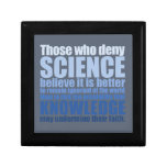 Those who deny science jewelry boxes