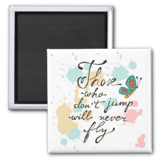 Those Who Dont Jump Will Never Fly 2 Inch Square Magnet