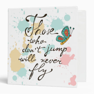 Those Who Dont Jump Will Never Fly 3 Ring Binder