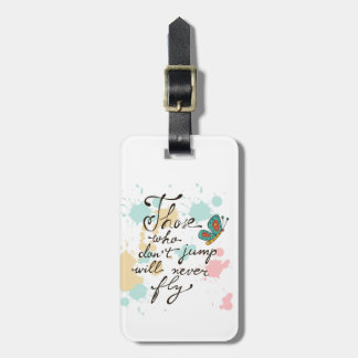 Those Who Dont Jump Will Never Fly Bag Tag