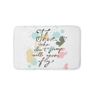 Those Who Dont Jump Will Never Fly Bathroom Mat