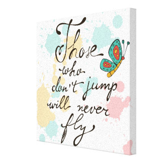 Those Who Dont Jump Will Never Fly Canvas Print