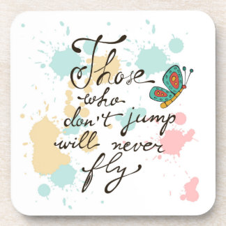 Those Who Dont Jump Will Never Fly Coaster
