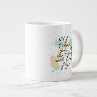 Those Who Dont Jump Will Never Fly Giant Coffee Mug
