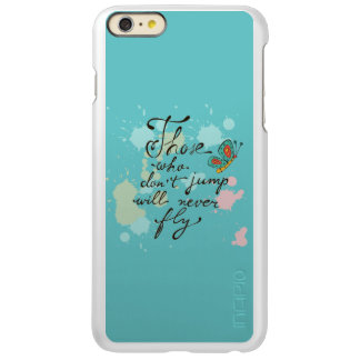 Those Who Dont Jump Will Never Fly Incipio Feather® Shine iPhone 6 Plus Case