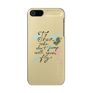 Those Who Dont Jump Will Never Fly Metallic iPhone SE/5/5s Case