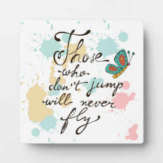 Those Who Dont Jump Will Never Fly Plaque