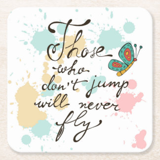 Those Who Dont Jump Will Never Fly Square Paper Coaster
