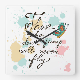 Those Who Dont Jump Will Never Fly Square Wall Clock